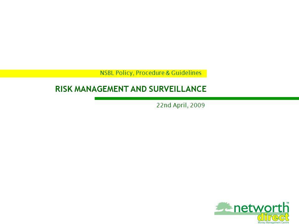 RISK MANAGEMENT AND SURVEILLANCE NSBL Policy, Procedure & Guidelines 22nd April, 2009