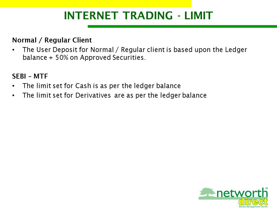 Normal / Regular Client The User Deposit for Normal / Regular client is based upon the Ledger balance + 50% on Approved Securities.