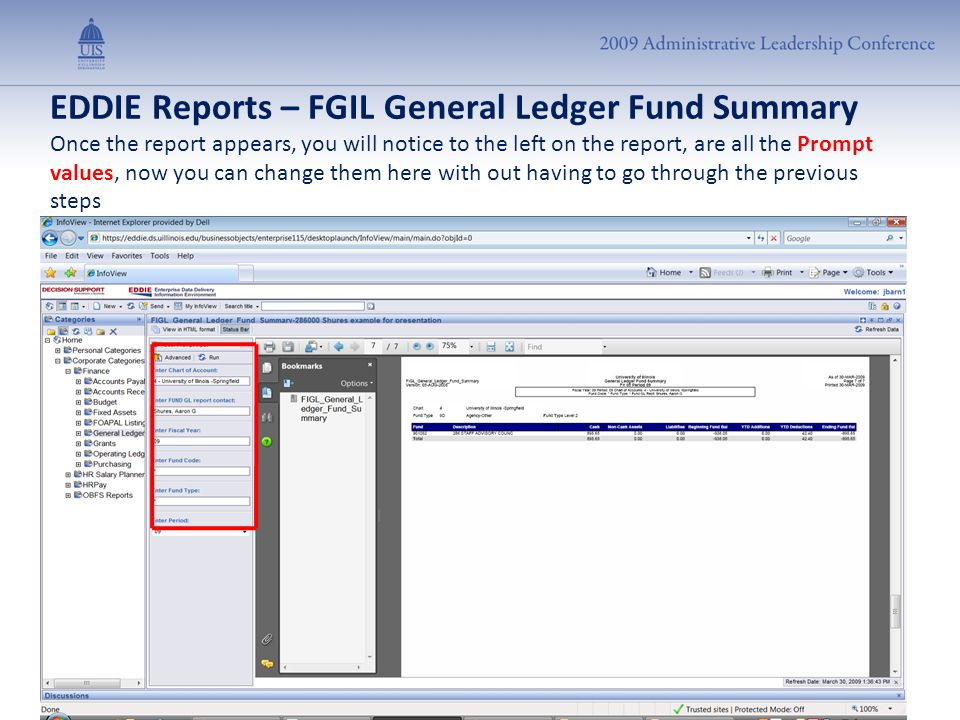 EDDIE Reports – FGIL General Ledger Fund Summary Once the report appears, you will notice to the left on the report, are all the Prompt values, now yo