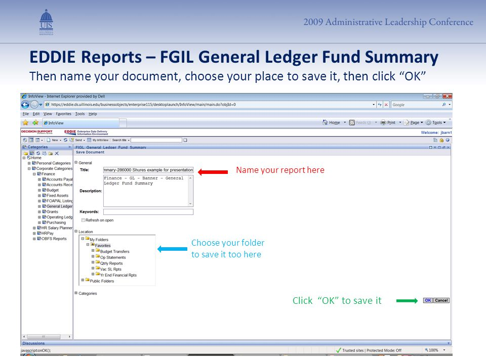 "EDDIE Reports – FGIL General Ledger Fund Summary Then name your document, choose your place to save it, then click ""OK"" Name your report here Choose y"
