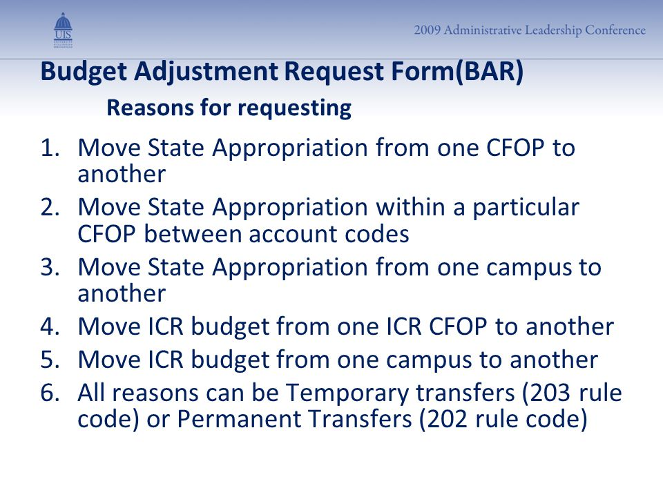 Budget Adjustment Request Form(BAR) Reasons for requesting 1.Move State Appropriation from one CFOP to another 2.Move State Appropriation within a par