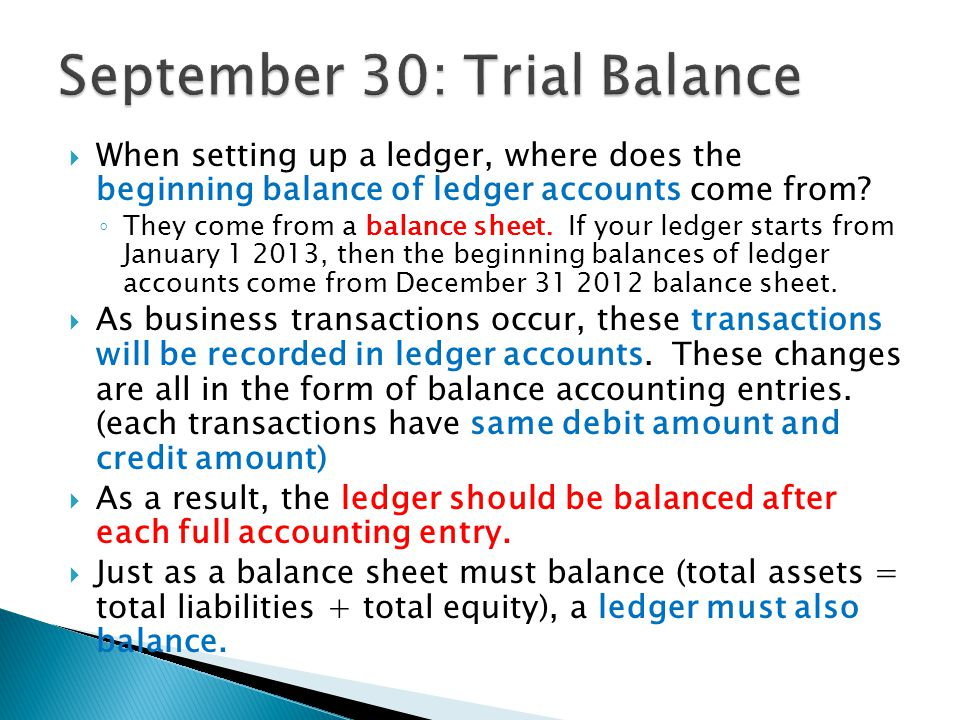  When setting up a ledger, where does the beginning balance of ledger accounts come from.