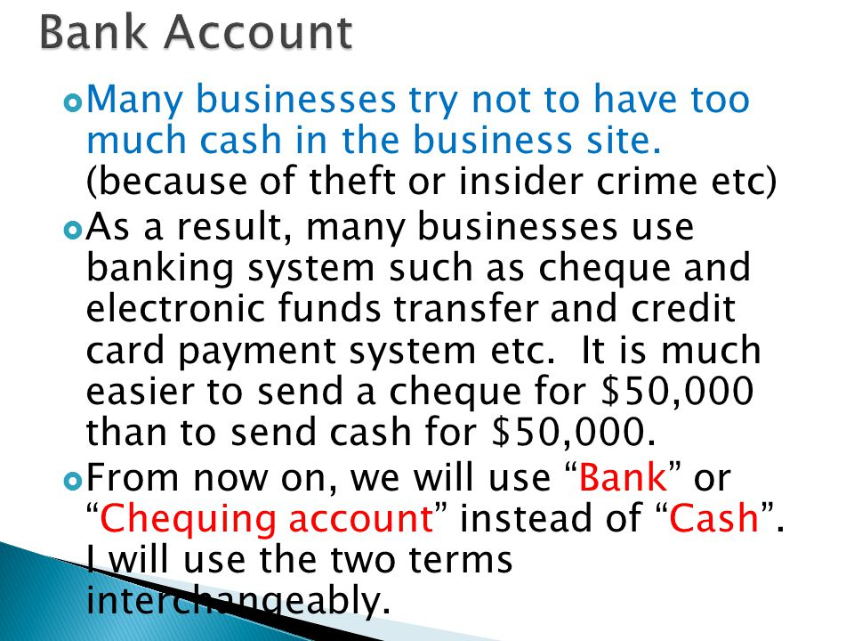  Many businesses try not to have too much cash in the business site.