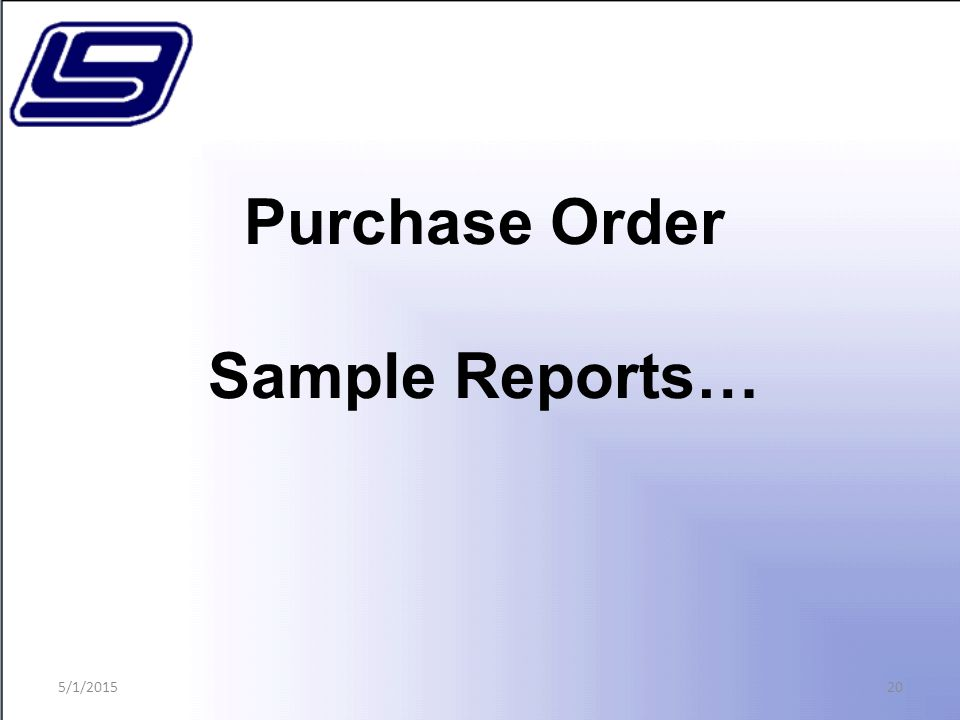 20 Purchase Order Sample Reports… 5/1/2015