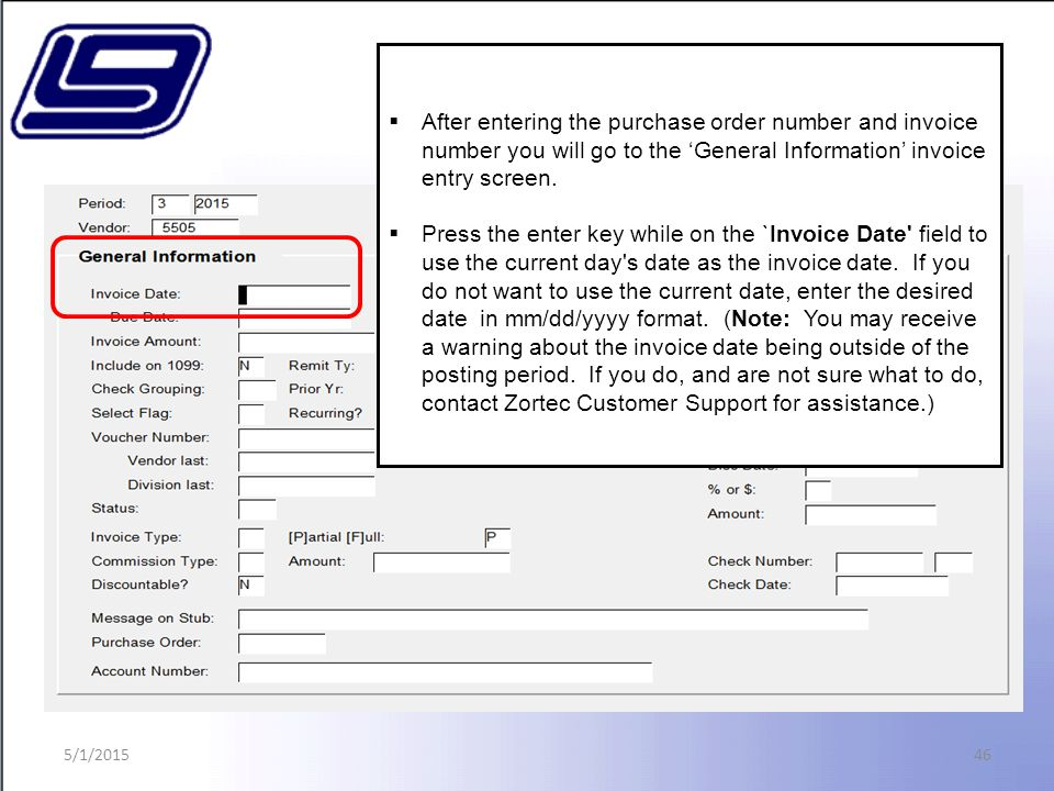 46  After entering the purchase order number and invoice number you will go to the 'General Information' invoice entry screen.