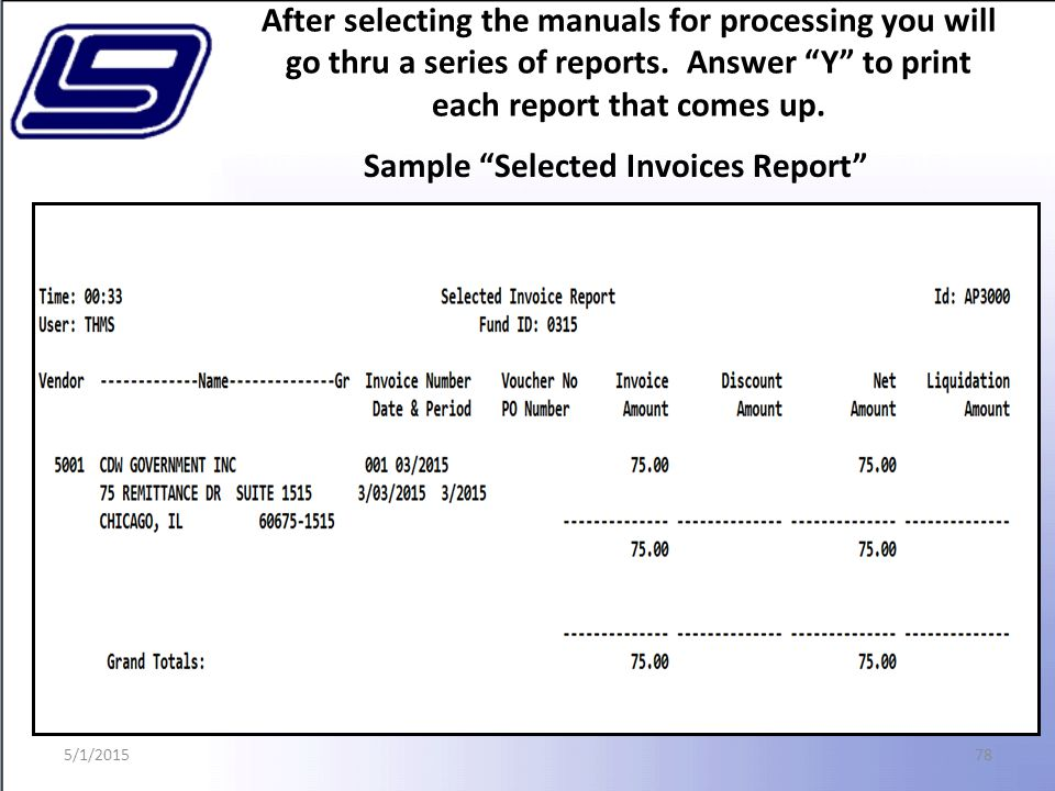 78 Sample Selected Invoices Report After selecting the manuals for processing you will go thru a series of reports.