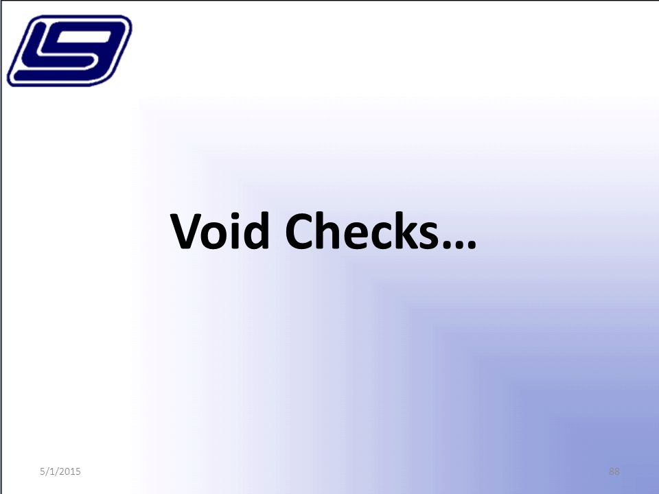88 Void Checks… 5/1/2015