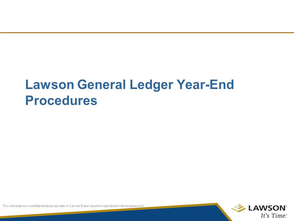 This information is confidential and proprietary to Lawson © and cannot be reproduced without permission.