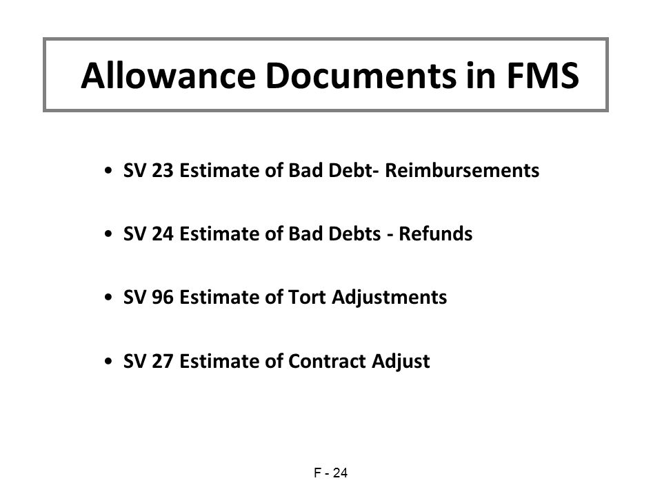 SV 23 Estimate of Bad Debt- Reimbursements SV 24 Estimate of Bad Debts - Refunds SV 96 Estimate of Tort Adjustments SV 27 Estimate of Contract Adjust