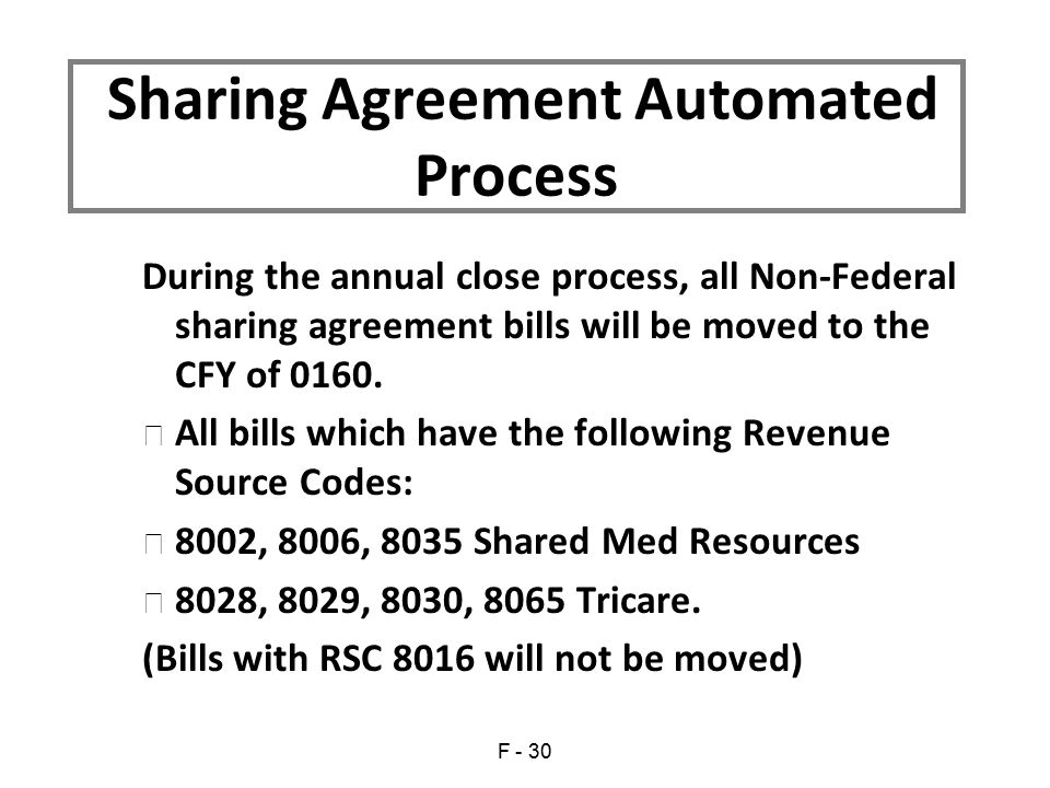 During the annual close process, all Non-Federal sharing agreement bills will be moved to the CFY of 0160.