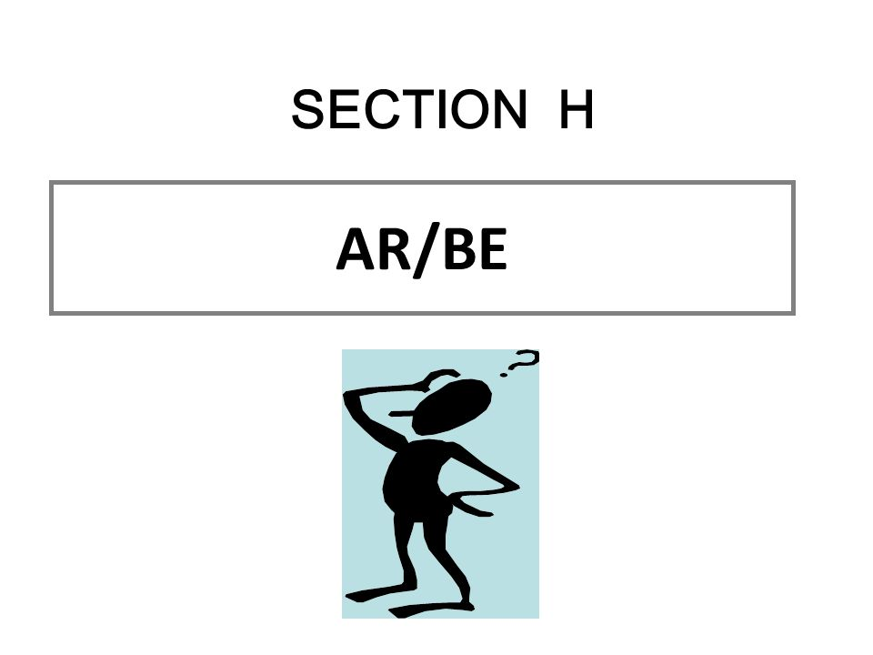 AR/BE SECTION H