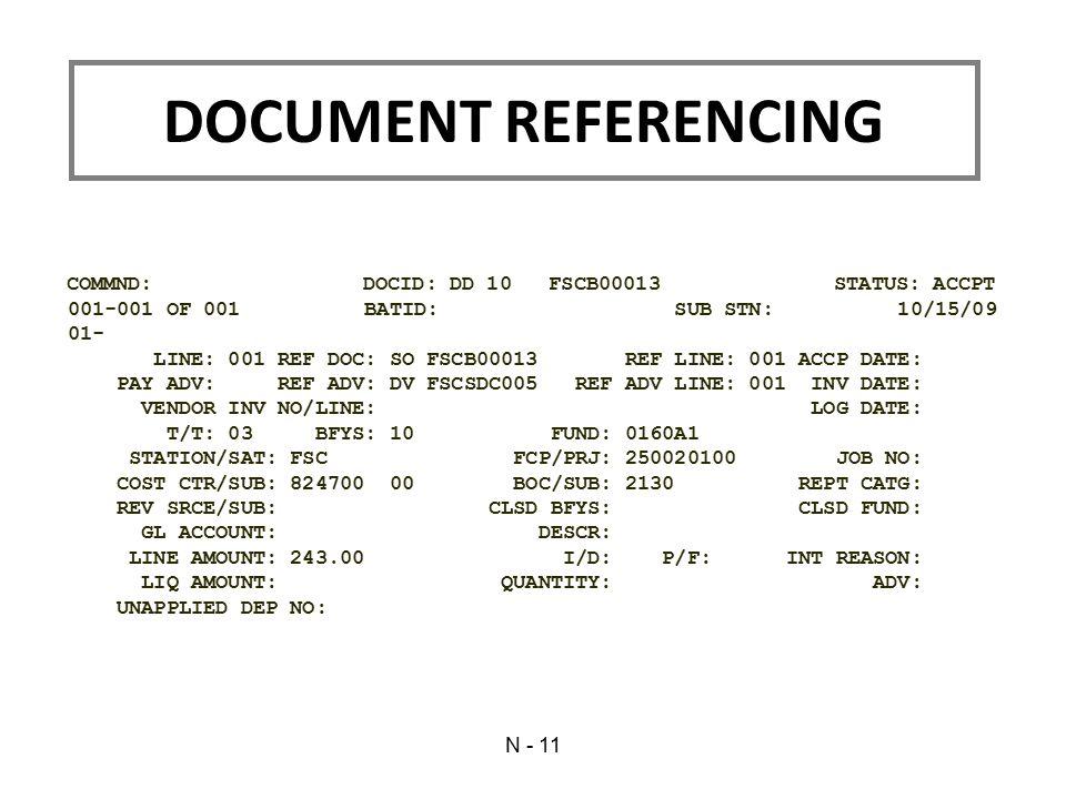 COMMND: DOCID: DD 10 FSCB00013 STATUS: ACCPT 001-001 OF 001 BATID: SUB STN: 10/15/09 01- LINE: 001 REF DOC: SO FSCB00013 REF LINE: 001 ACCP DATE: PAY