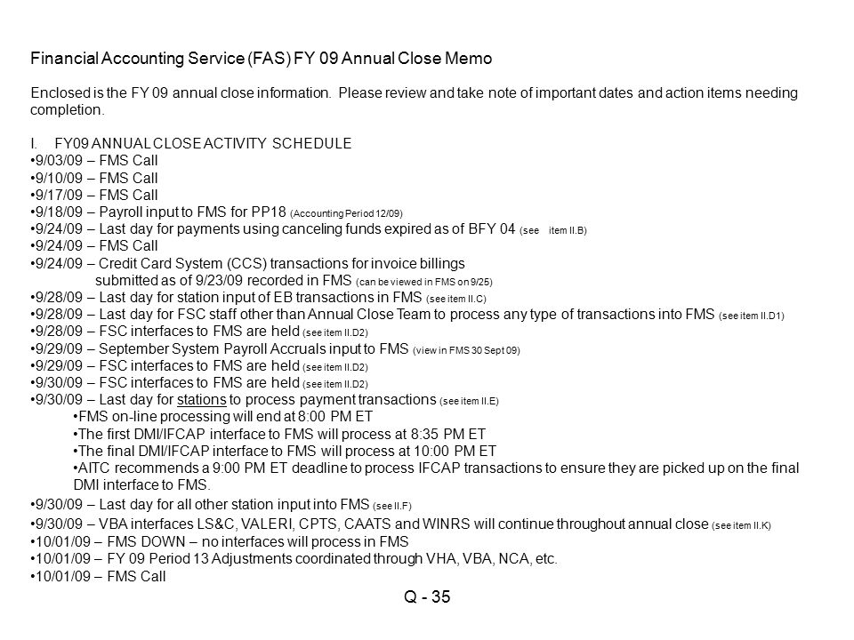 Financial Accounting Service (FAS) FY 09 Annual Close Memo Enclosed is the FY 09 annual close information.