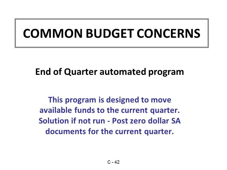 End of Quarter automated program This program is designed to move available funds to the current quarter.