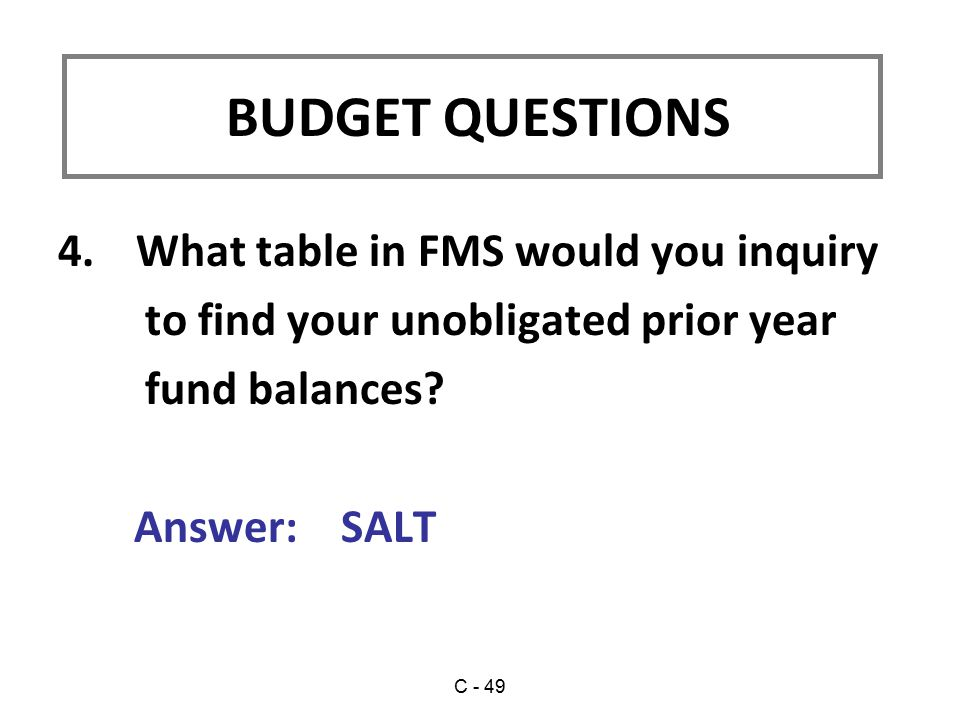 4.What table in FMS would you inquiry to find your unobligated prior year fund balances.
