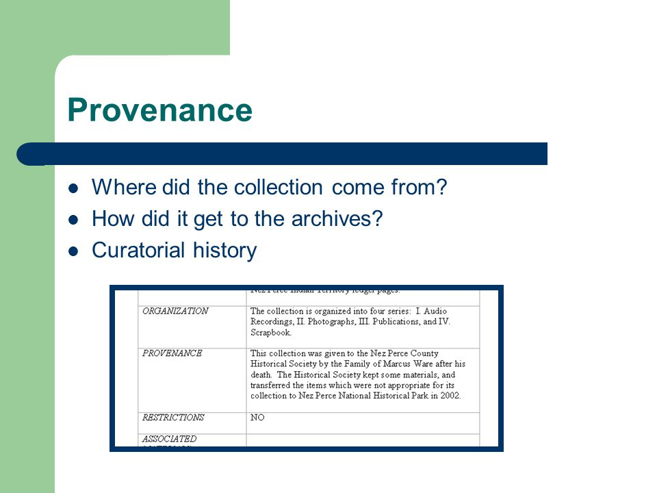 Provenance Where did the collection come from How did it get to the archives Curatorial history