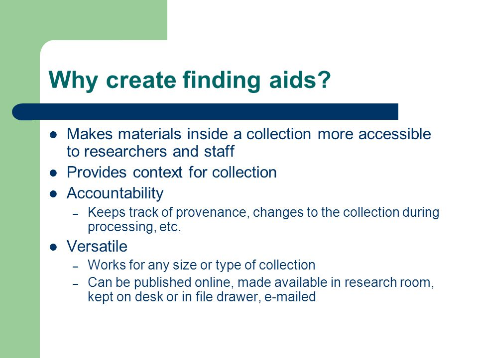 Why create finding aids.