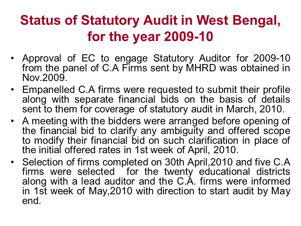 Status of Statutory Audit in West Bengal, for the year 2009-10 Approval of EC to engage Statutory Auditor for 2009-10 from the panel of C.A Firms sent
