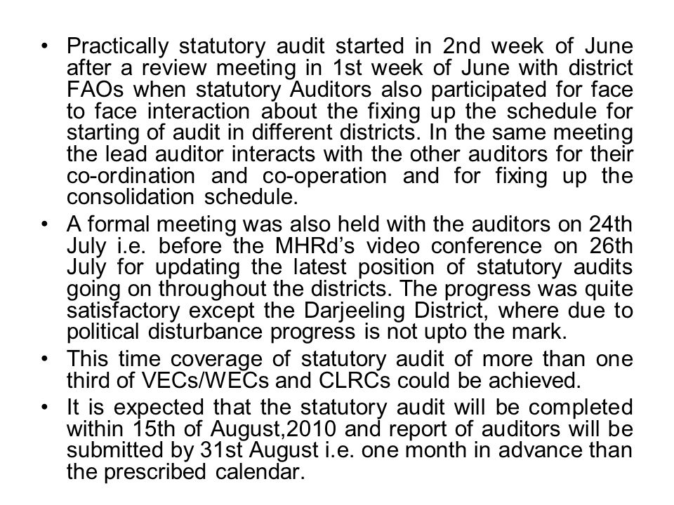 Practically statutory audit started in 2nd week of June after a review meeting in 1st week of June with district FAOs when statutory Auditors also par