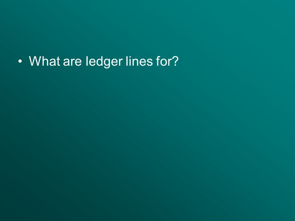 What are ledger lines for