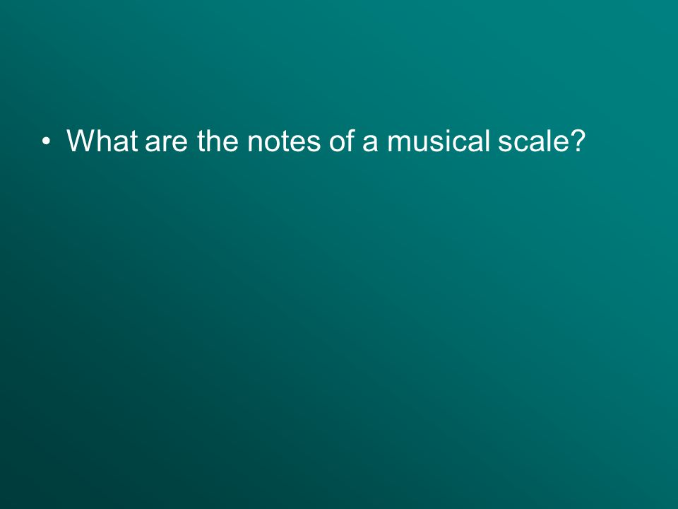 What are the notes of a musical scale