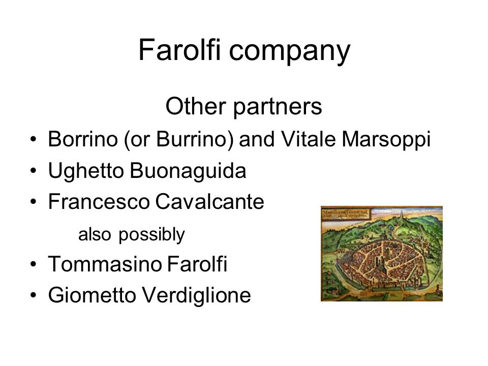 Farolfi company Other partners Borrino (or Burrino) and Vitale Marsoppi Ughetto Buonaguida Francesco Cavalcante also possibly Tommasino Farolfi Giomet
