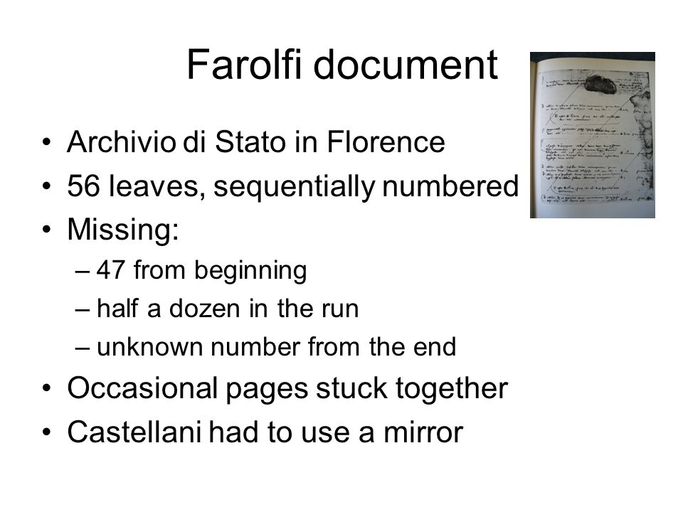 Farolfi document Archivio di Stato in Florence 56 leaves, sequentially numbered Missing: –47 from beginning –half a dozen in the run –unknown number f