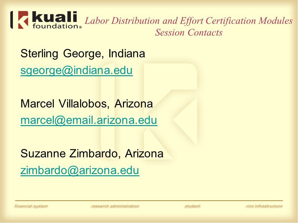 Labor Distribution and Effort Certification Modules Session Contacts Sterling George, Indiana sgeorge@indiana.edu Marcel Villalobos, Arizona marcel@em