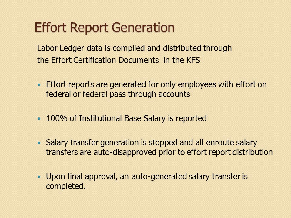 Effort Report Generation Labor Ledger data is complied and distributed through the Effort Certification Documents in the KFS Effort reports are genera