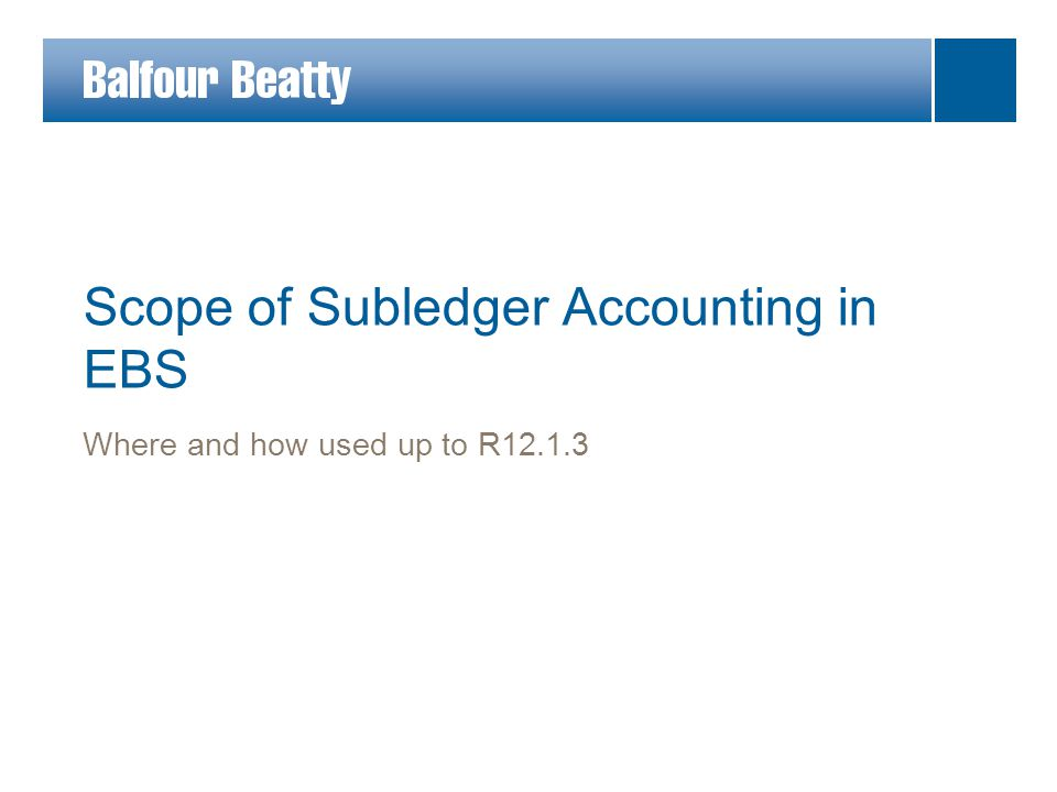 Scope of Subledger Accounting in EBS Where and how used up to R12.1.3