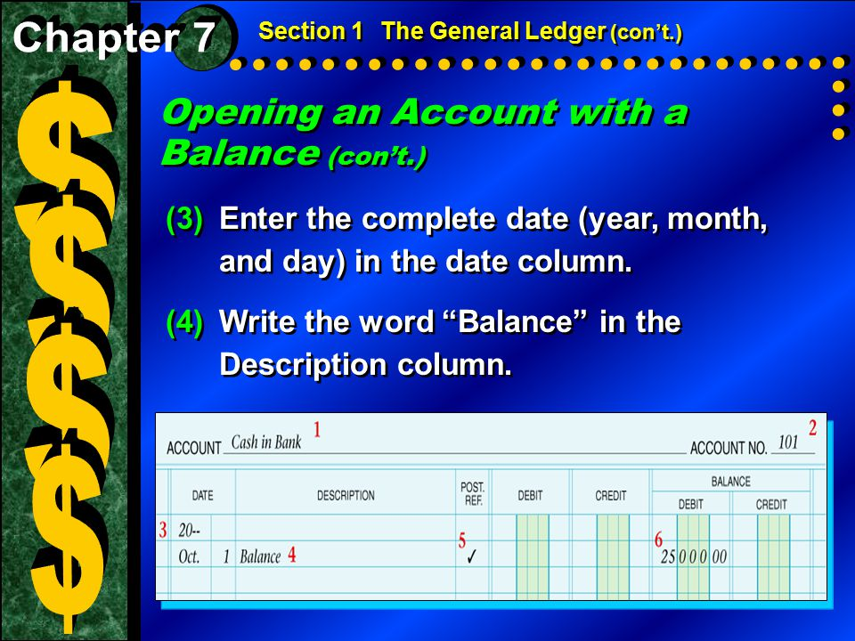Opening an Account with a Balance (con't.) Section 1The General Ledger (con't.) (5)Place a check mark (  ) in the Posting Reference column to show the amount entered on this line is not being posted from a journal.