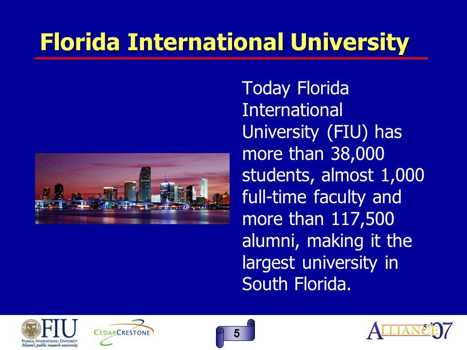 6 Florida International University The University graduated its first law school class In 2005.
