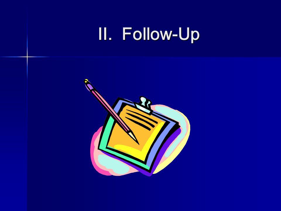 II. Follow-Up