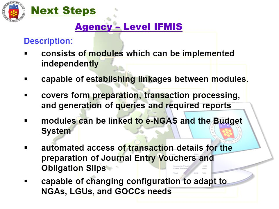 Agency – Level IFMIS  consists of modules which can be implemented independently  capable of establishing linkages between modules.  covers form pr