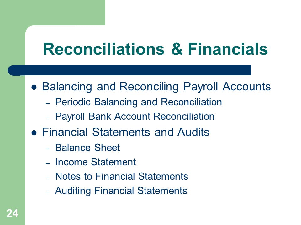 Reconciliations & Financials Balancing and Reconciling Payroll Accounts – Periodic Balancing and Reconciliation – Payroll Bank Account Reconciliation