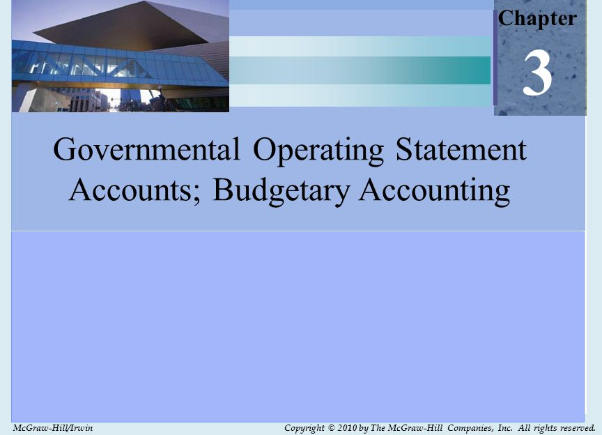 3-2 Learning Objectives After studying Chapter 3, you should be able to:  Explain how operating expenses and revenues related to governmental activities are classified and reported in the government-wide financial statements  Distinguish, at the fund level, between revenues and other financing sources and between expenditures and other financing uses  Explain how revenues and expenditures are classified in the General Fund