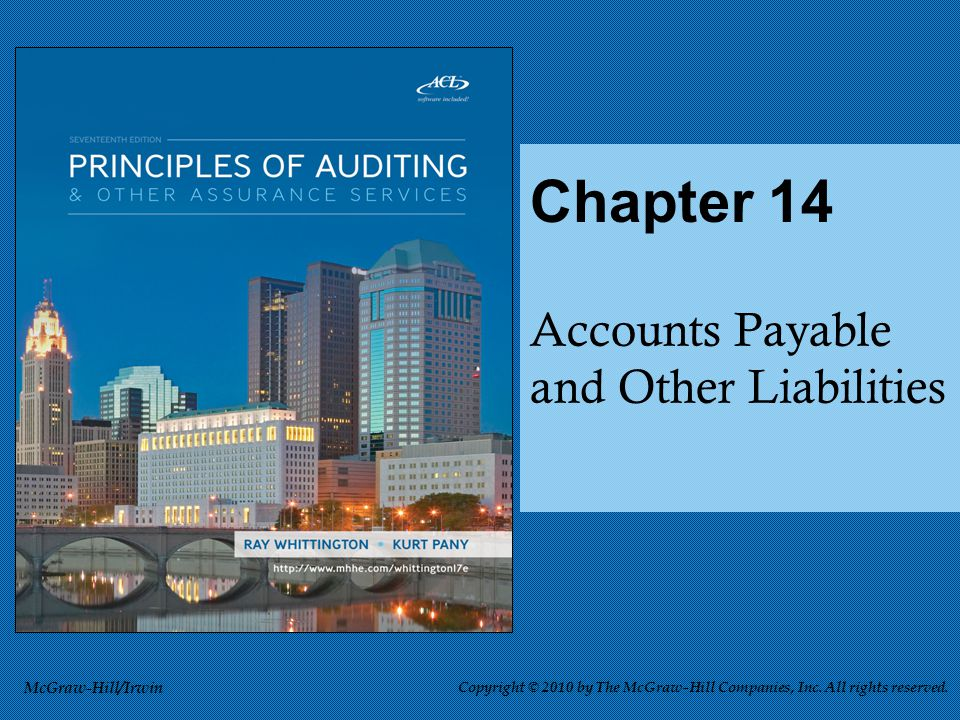 Accounts Payable and Other Liabilities Chapter 14 McGraw-Hill/Irwin Copyright © 2010 by The McGraw-Hill Companies, Inc.