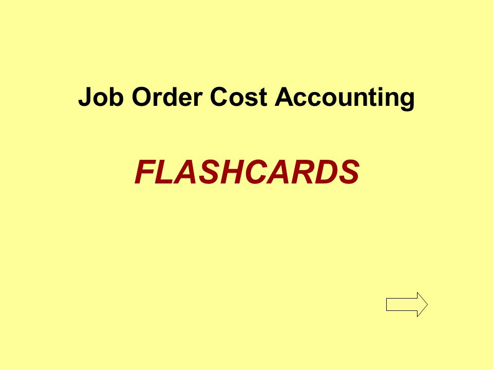 Job Order Cost Accounting FLASHCARDS