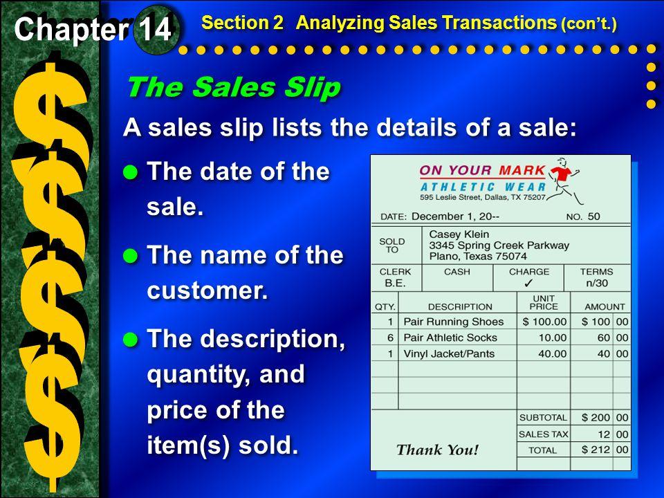The Sales Slip A sales slip lists the details of a sale: The Sales Slip A sales slip lists the details of a sale:  The date of the sale.  The name o