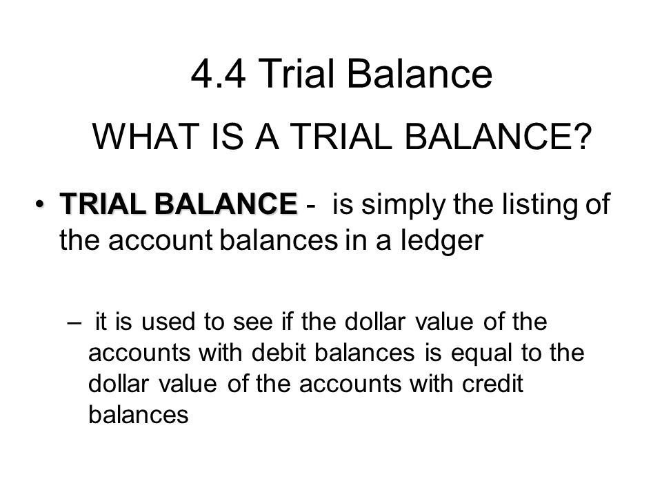 WHAT IS A TRIAL BALANCE.