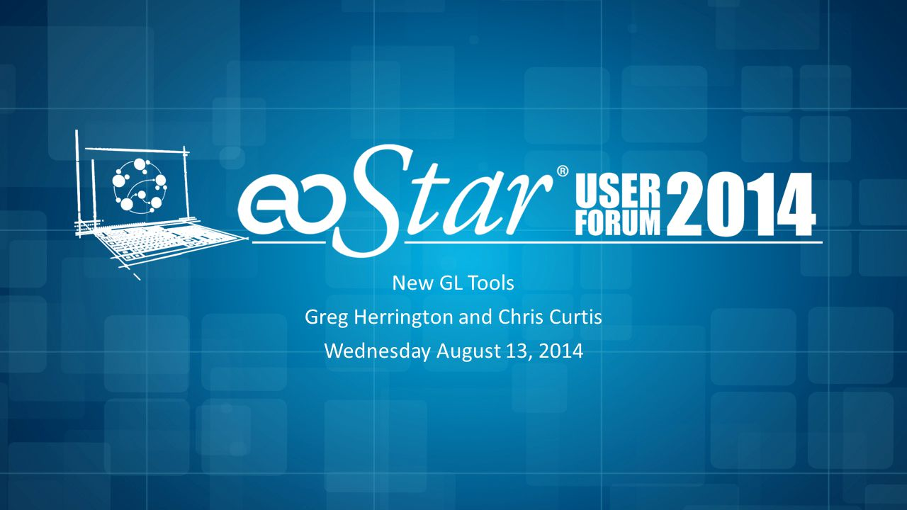 New GL Tools Greg Herrington and Chris Curtis Wednesday August 13, 2014