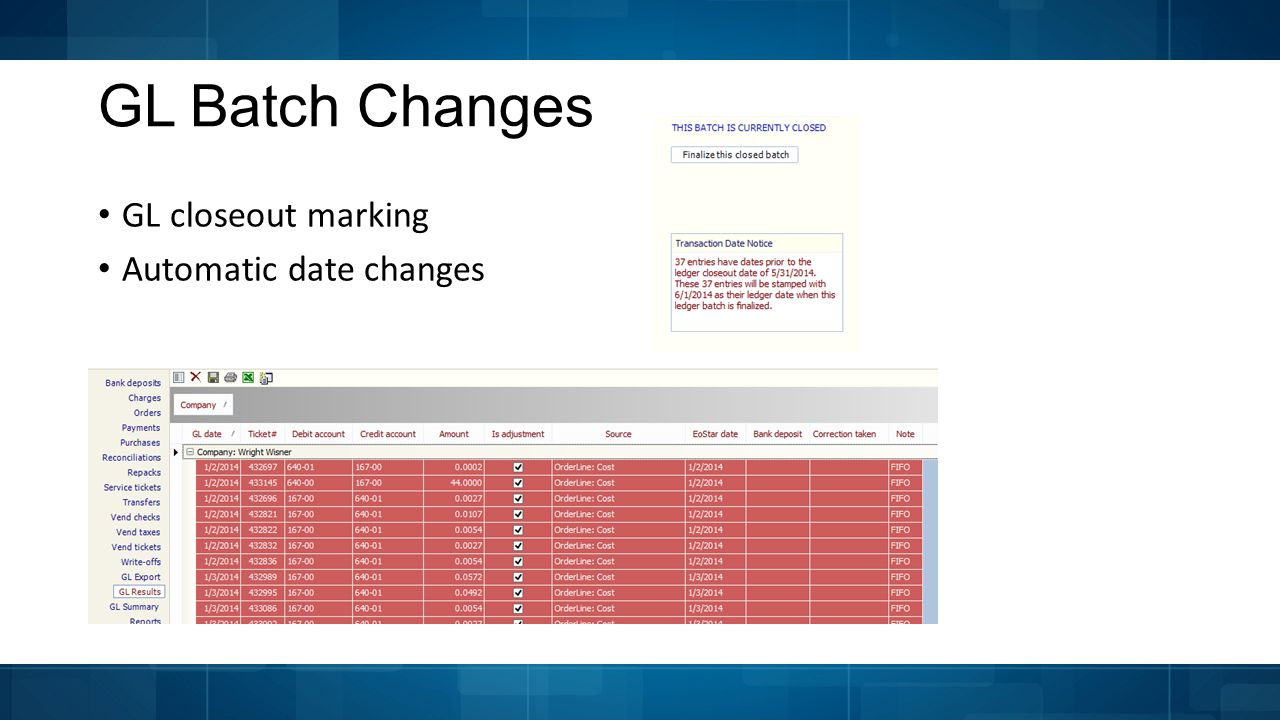 GL Batch Changes GL closeout marking Automatic date changes