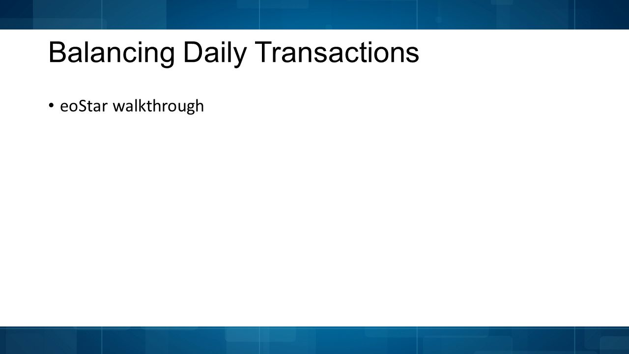 Balancing Daily Transactions eoStar walkthrough