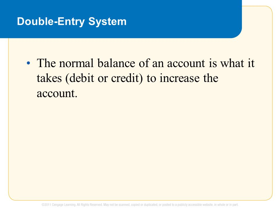 The normal balance of an account is what it takes (debit or credit) to increase the account.