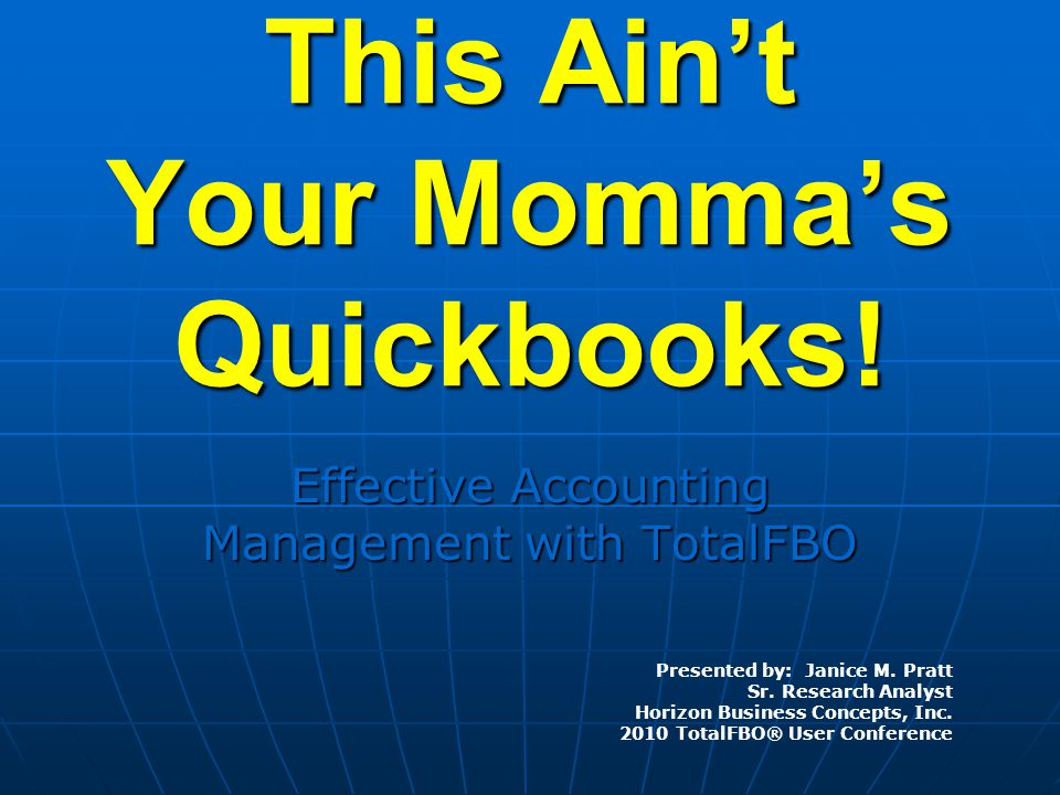 This Ain't Your Momma's Quickbooks.