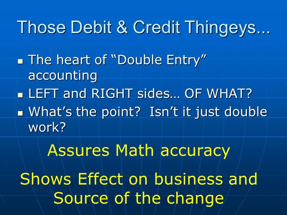 Those Debit & Credit Thingeys...
