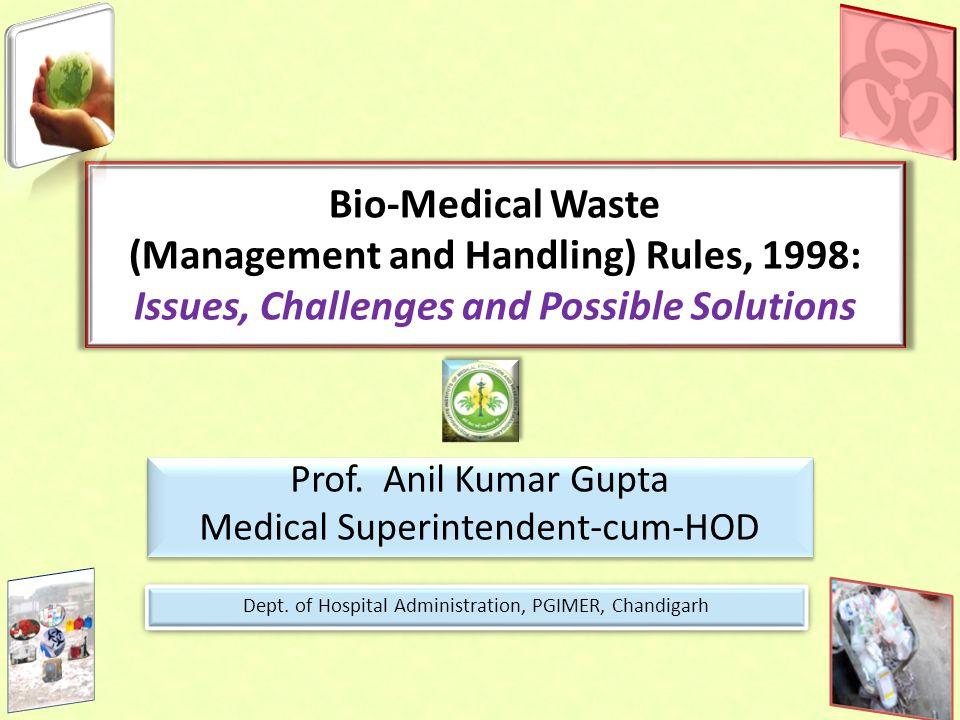 Prof. Anil Kumar Gupta Medical Superintendent-cum-HOD Prof. Anil Kumar Gupta Medical Superintendent-cum-HOD Dept. of Hospital Administration, PGIMER,