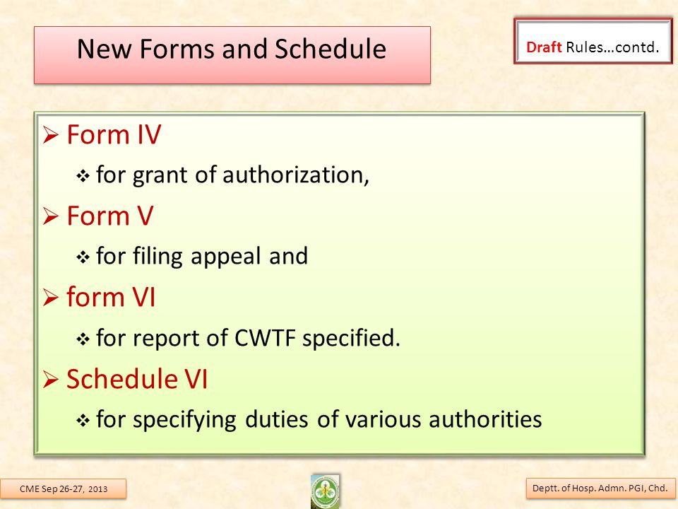 New Forms and Schedule  Form IV  for grant of authorization,  Form V  for filing appeal and  form VI  for report of CWTF specified.