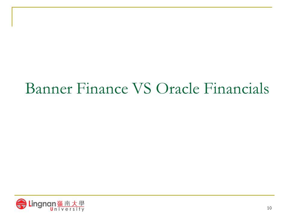10 Banner Finance VS Oracle Financials