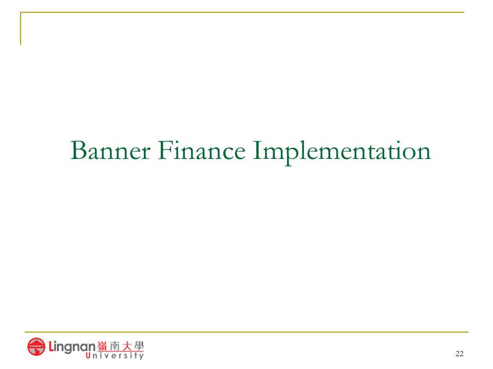 22 Banner Finance Implementation